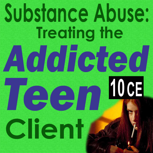 ... for Counselor - Treating Addicted Teen - Addictions\/Substance Abuse