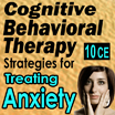Cognitive Behavioral Therapy Strategies for Treating Anxiety