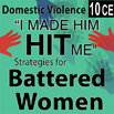 I made him hit me! Strategies for Battered Women