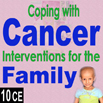 Coping with Cancer: Interventions for the Family - 10 CEs