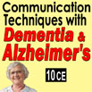 Aging: Communication Techniques with Dementia & Alzheimers (DVD) - 10 CEs