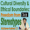 Cross Cultural Awareness Practices, Cultural Diversity & Ethical Boundaries: Freedom from Stereotypes Part II (Abbreviated) - 3 hrs