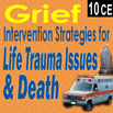 Grief: Treating LifeTrauma Issues & Death - 10 CEs