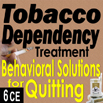 Substance Abuse Addiction - Tobacco Dependency Treatment: Behavioral Solutions for Quitting - 6 CEs