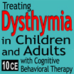 Sad is How I am Treating Dysthymia in Children and Adults - 10 CEs