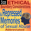 Ethical Boundary Considerations and Repressed Memories of Sexual Abuse (Abbreviated) - 3 CEs