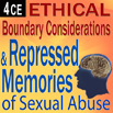 Ethical Boundary Considerations and Repressed Memories of Sexual Abuse - 4 CEs