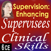 Supervision: Enhancing Supervisees Clinical Skills - 6 CEs