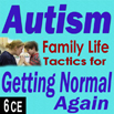 Autism: Family Life - Getting Normal Again