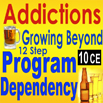 Addictions:  Helping Clients Grow Beyond 12-Step Dependency