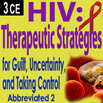 HIV: Therapeutic Strategies for Guilt, Uncertainty, and Taking Control (Abbreviated, Part II) - 3 CEs