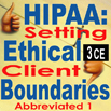 HIPAA: Setting Ethical Client Boundaries Part I (Abbreviated) - 3 CEs