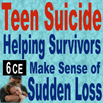 Teen Suicide: Helping Survivors Make Sense of Sudden Loss