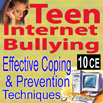 Teen Internet Bullying: Effective Coping and Prevention Techniques- 10 CEs