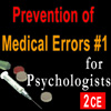 Prevention of Medical Errors for Psychologists Course #1
