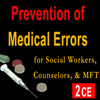 Prevention of Medical Errors for Social Workers, Counselors, & MFTs 1 - 2 CEs (FL Bd of CSW/MHC approved)