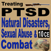 Treating PTSD: Natural Disasters, Sexual Abuse, and Combat