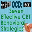 Obsessive Compulsive Disorder: Seven Effective Behavioral Strategies - 6 CEs