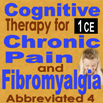 Cognitive Therapy for Chronic Pain (Abbreviated) PAINAbb4 - 1 CE