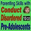 Parenting Skills with Conduct Disordered Pre-Adolescents - 10 CEs