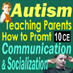 Autism Spectrum Disorder: Promoting Communication & Socialization Skills