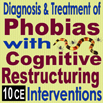 Diagnosis & Treatment of Phobias with Cognitive Restructuring Interventions - 10 CEs