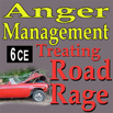 Anger Management: Treating Road Rage - 6 CEs