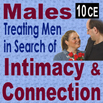 Treating Men in Search of Intimacy and Connection - 10 CEs
