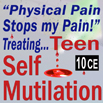 Physical Pain Stops my Pain - Treating Teen Self-Mutilation 10 CEs