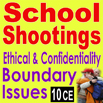 School Shootings: Ethical & Confidentiality Boundary Issues - 10 CEs