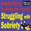 Substance Abuse Addiction: Treating the Family Struggling with Sobriety - 10 CEs
