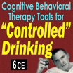 Substance Abuse Addiction: Tools for Controlled Drinking - 6 CEs