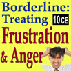 Borderline Personality Disorder: Treating Frustration & Anger - 10 CEs