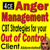 Anger Management: Effective Strategies for Your out of Control Client (Abbreviated) - 4 CE's