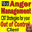 Anger Management: Effective Strategies for Your Out of Control Client - 10CEs
