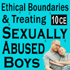 Ethical Boundaries & Treating Sexually Abused Boys - 10 CEs