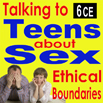 Talking to Teens about Sex & Sexting Ethical Boundaries