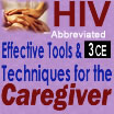 HIV: Effective Tools & Techniques for the Caregiver (Abbreviated) - 3 CEs