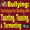 Bullying: Techniques for Dealing with Taunting, Teasing, & Tormenting - 10 CEs